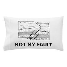Not My Fault Pillow Case