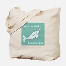 I Am A Narwhal Tote Bag
