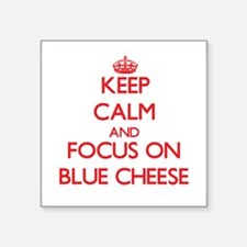 Keep Calm and focus on Blue Cheese Sticker