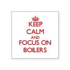 Keep Calm and focus on Boilers Sticker