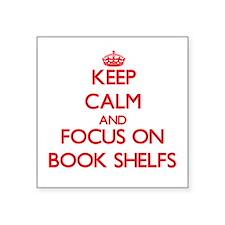 Keep Calm and focus on Book Shelfs Sticker