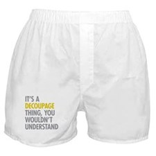 Its A Decoupage Thing Boxer Shorts