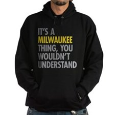 Its A Milwaukee Thing Hoodie