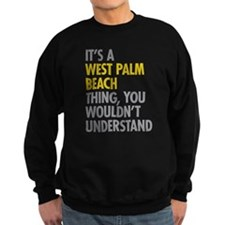 Its A West Palm Beach Thing Sweatshirt