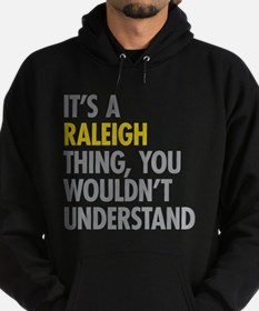 Its A Raleigh Thing Hoodie