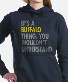 Its A Buffalo Thing Women's Hooded Sweatshirt