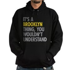 Its A Brooklyn Thing Hoody