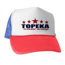 Topeka T-Town Is Tops Trucker Hat
