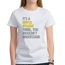 Its A Dental Hygiene Thing Tee