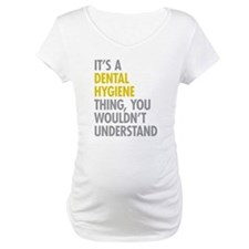 Its A Dental Hygiene Thing Shirt