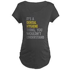 Its A Dental Hygiene Thing T-Shirt