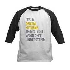 Its A Dental Hygiene Thing Tee
