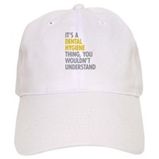 Its A Dental Hygiene Thing Baseball Cap