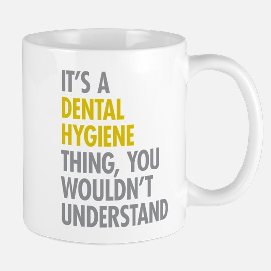 Its A Dental Hygiene Thing Mug