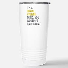Its A Dental Hygiene Th Travel Mug