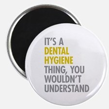 """Its A Dental Hygiene Thing 2.25"""" Magnet (10 pack)"""