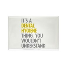 Its A Dental Hygiene Thing Rectangle Magnet