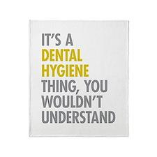 Its A Dental Hygiene Thing Throw Blanket