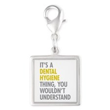 Its A Dental Hygiene Thing Silver Square Charm