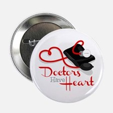 "Doctors Have Heart 2.25"" Button"