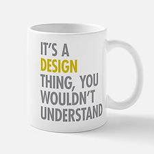 Its A Design Thing Small Mugs