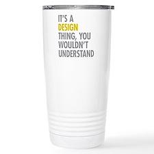 Its A Design Thing Travel Coffee Mug