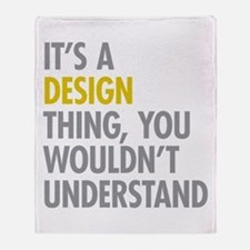 Its A Design Thing Throw Blanket