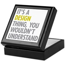 Its A Design Thing Keepsake Box