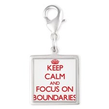 Keep Calm and focus on Boundaries Charms