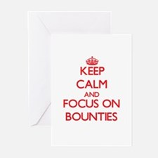 Keep Calm and focus on Bounties Greeting Cards