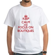 Keep Calm and focus on Boutiques T-Shirt
