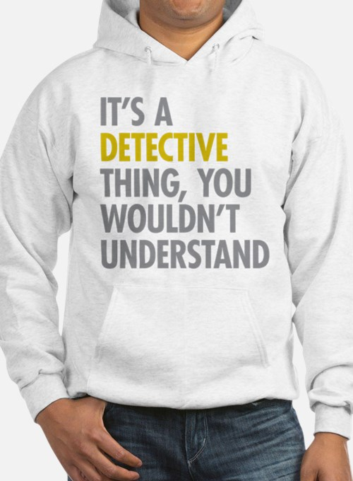 Its A Detective Thing Hoodie