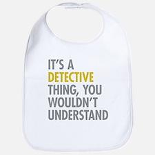 Its A Detective Thing Bib