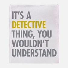 Its A Detective Thing Throw Blanket