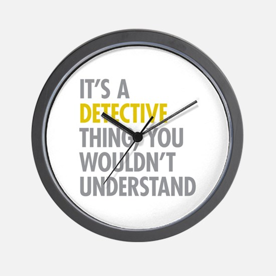 Its A Detective Thing Wall Clock