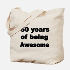 50 years of being Awesome Tote Bag