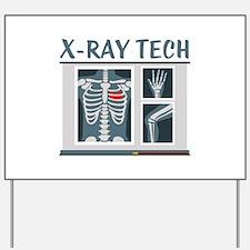 X-Ray Tech Yard Sign
