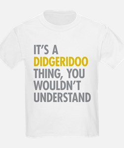 Its A Didgeridoo Thing T-Shirt