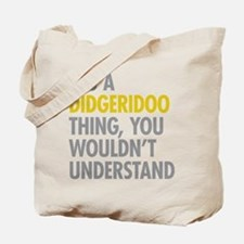 Its A Didgeridoo Thing Tote Bag