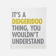 Its A Didgeridoo Thing Throw Blanket