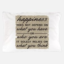 What You Think Pillow Case