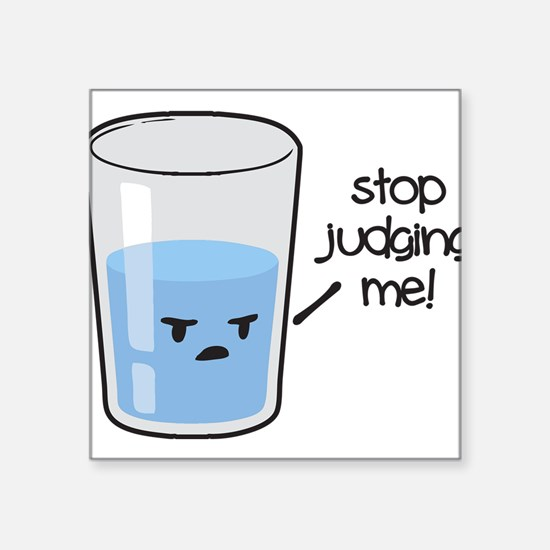 Stop Judging Me Sticker