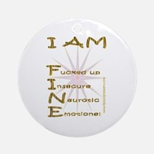 I am fine Ornament (Round)