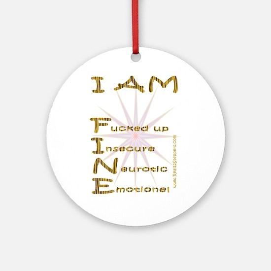 I am fine Ornament (Round)