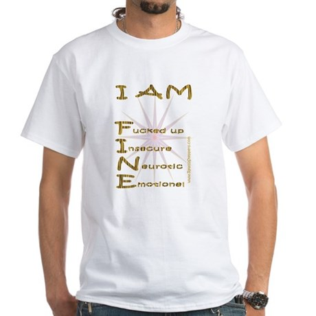 I am fine White T-Shirt