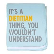 Its A Dietitian Thing baby blanket