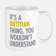 Its A Dietitian Thing Small Small Mug