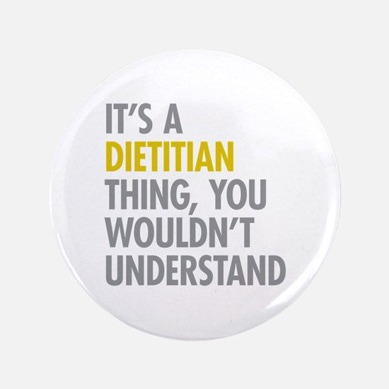 """Its A Dietitian Thing 3.5"""" Button"""