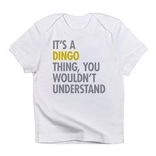 Its A Dingo Thing Infant T-Shirt
