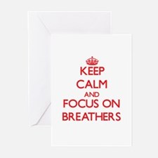 Keep Calm and focus on Breathers Greeting Cards